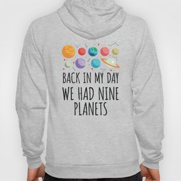 Back In My Day We Had Nine Planets | Astronomy Hoody