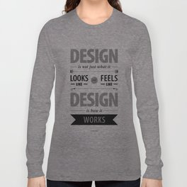 Design is how it works Long Sleeve T-shirt
