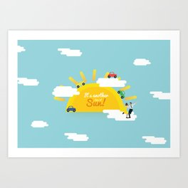 It's another day of sun! Art Print