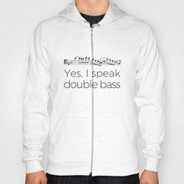 I speak double bass Hoody