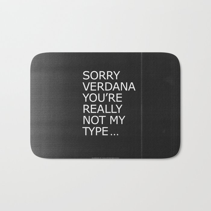 Sorry Verdana you're really not my type Bath Mat