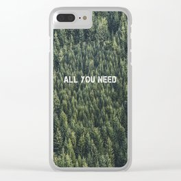 all you need Clear iPhone Case