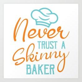 Never Trust A Skinny Baker Baking Chef Hat Rolling Pin Cake Baking Oven Bake Cupcake T-shirt Design Art Print