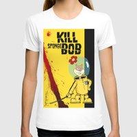 spongebob T-shirts featuring Kill Spongebob by thunderbloke!