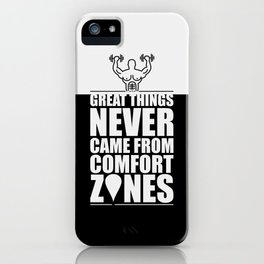 Lab No. 4 - Great Things Never Came From Comfort Zones Gym Motivational Quotes Poster iPhone Case