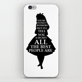 Alice In Wonderland Have I Gone Bonkers Quote - black and white iPhone Skin