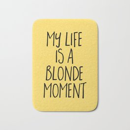 Blonde Moment Funny Quote Bath Mat