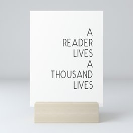 A reader lives a thousand lives quote Mini Art Print
