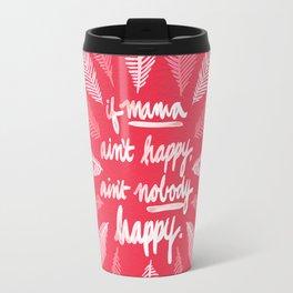 If Mama Ain't Happy – Pink Travel Mug