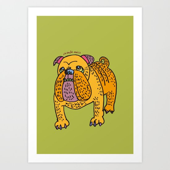 i'm too fat, aren't i? Art Print