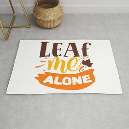 Leaf Me Alone Funny Autumn Antisocial Introvert Rug