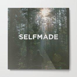 Selfmade Metal Print