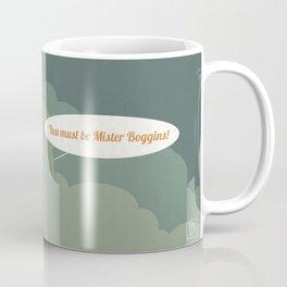 You must be Mister Boggins! Coffee Mug