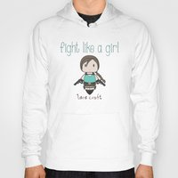 lara croft Hoodies featuring Fight Like a Girl - Lara Croft ~ Tomb Raider by ~ isa ~
