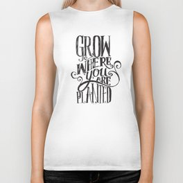 Grow Where You Are Planted Biker Tank