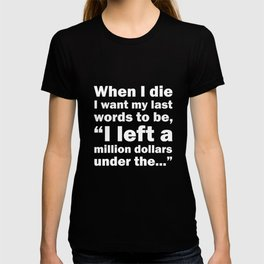 When I Die Funny Graphic T-shirt T-shirt