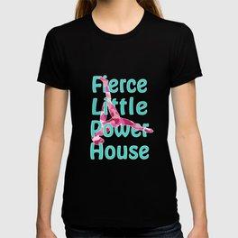 Fierce little powerhouse refresh T-shirt
