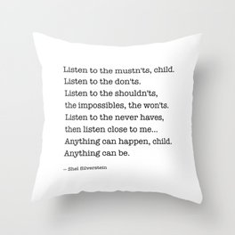 Listen to the MUSTN'TS, child, listen to the DON'TS. Throw Pillow