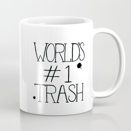 World's #1 Trash Coffee Mug