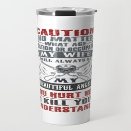 CAUTION MY WIFE Travel Mug