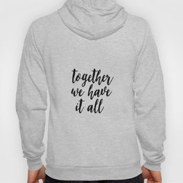Kitchen Decor,Quote Prints,Home Decor,Quote Art,Hand Lettering,Home Decor,Funny Print,Together We Ha Hoody