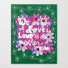 We Are Born Of Love Canvas Print