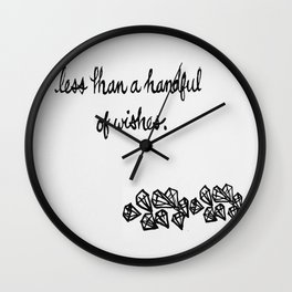 Less Than a Handful of Wishes Wall Clock