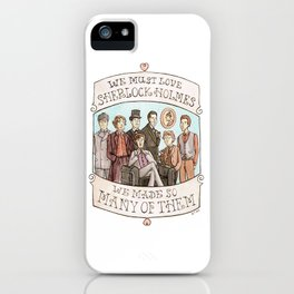 We Must Love Sherlock Holmes iPhone Case
