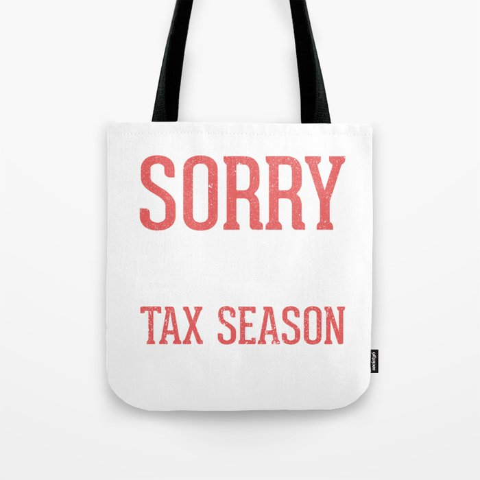 Sorry For What I Said During Tax Season Accounting Tote Bag