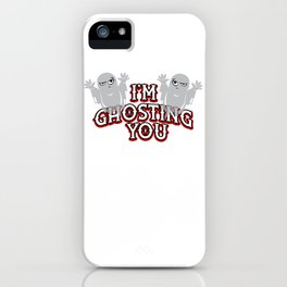 I'm Ghosting You Cute Halloween Indifferent Ghost Light iPhone Case