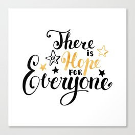 There is a Hope for Everyone - Black and gold brush pen lettering. Canvas Print