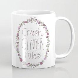 Crush gender roles Coffee Mug