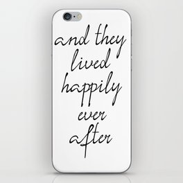 And They Lived Happily Ever After, Inspirational Quotes, Motivational Poster iPhone Skin