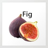 fig Art Prints featuring Fig by PerfectImperfections