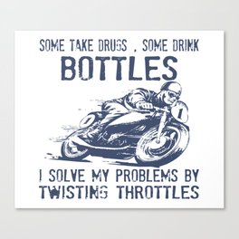 I Solve My Problems By Twisting Throttle Canvas Print