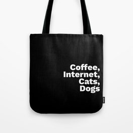 Coffee, Internet, Cats, Dogs Tote Bag
