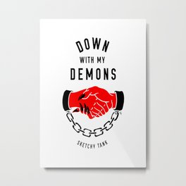 Down With My Demons Metal Print