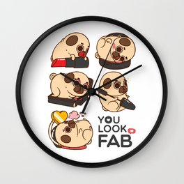 You Look Fab! -Puglie Wall Clock