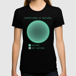 Everything is Natural T-shirt