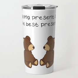 Being Present Is The Best Present (Best gift ever, Bestie gift, Gift for family and friend) Travel Mug