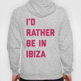 Be In Ibiza Music Quote Hoody