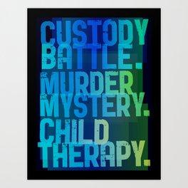 Custody battle. Murder mystery. Child therapy. Art Print