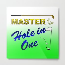 Master of The Hole In One Metal Print