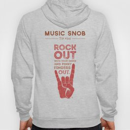 Rock Out — Music Snob Tip #541 Hoody