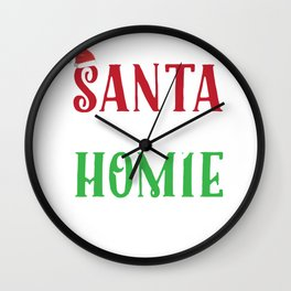 Santa Is My Homie Sweet Santa Hat Christmas Wall Clock