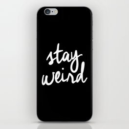 Stay Weird lol black and white typography poster black-white design home decor bedroom wall art iPhone Skin