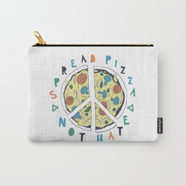 Spread pizza not hate Carry-All Pouch