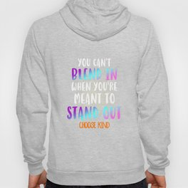 You Can't Blend In When You're Meant To Stand Out Hoody