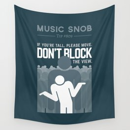 DON'T Block the View — Music Snob Tip #809 Wall Tapestry