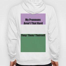 My Pronouns Aren't That Hard Hoody